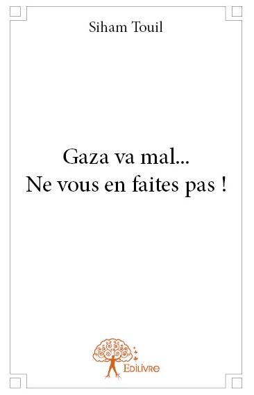 Gaza va mal... Ne vous en faites pas