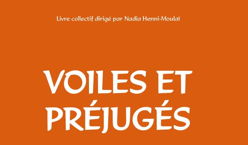 Livre « Voiles et préjugés » : liberté, féminisme, laïcité pris en otage