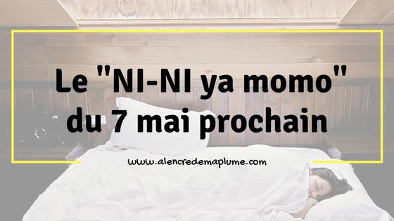 """01/05/2017 - Le """"NI-NI ya momo"""" du 7 mai prochain"""