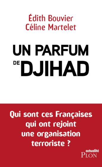 Un parfum de djihad : ces femmes en lien avec l'Etat Islamique